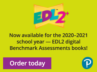 EDL2+ Now available for the 2020-2021 school year - EDL2+ digital Benchmark Assessment books! Order today button