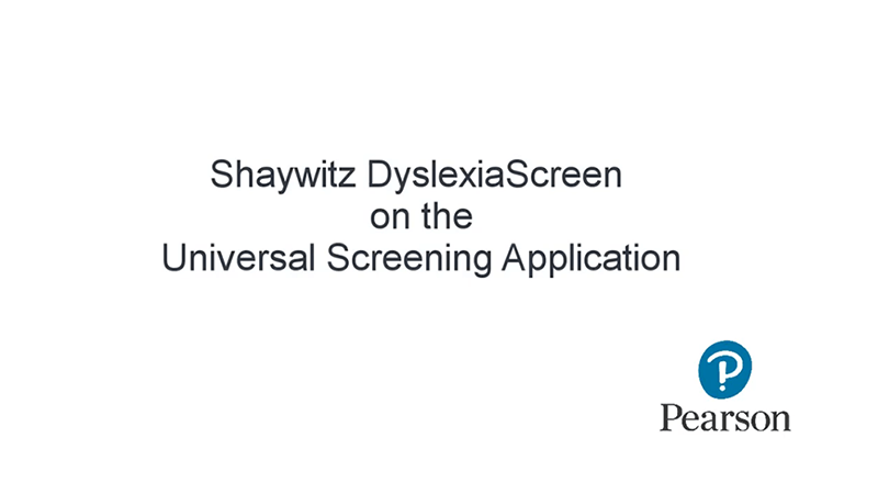 Shaywitz Dyslexia on the Universal Screening Application